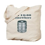 It's 12:00 Somewhere Tote Bag