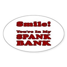 My Spank Bank Oval Decal
