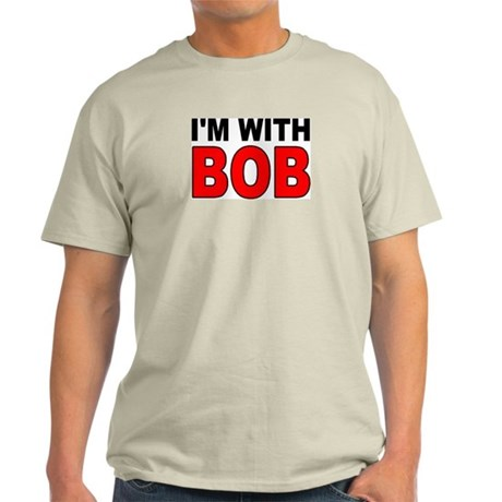 I'M WITH BOB Light T-Shirt