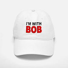 I'M WITH BOB Baseball Baseball Cap