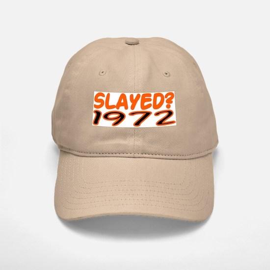 SLAYED? 1972 Baseball Baseball Cap