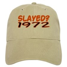 SLAYED? 1972 Baseball Cap