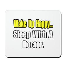 """...Sleep With a Doctor"" Mousepad"