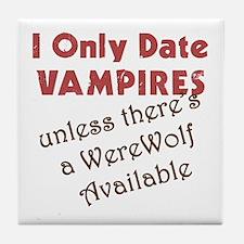 I Date Vampires Tile Coaster