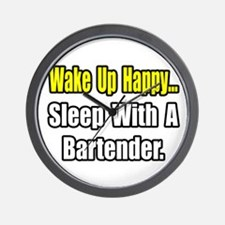 """...Sleep With a Bartender"" Wall Clock"