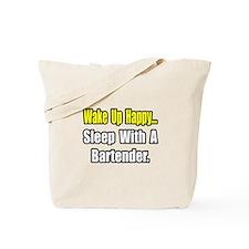"""...Sleep With a Bartender"" Tote Bag"
