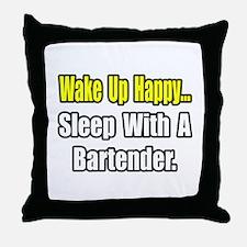 """""""...Sleep With a Bartender"""" Throw Pillow"""