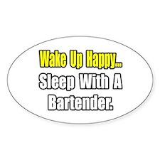 """""""...Sleep With a Bartender"""" Oval Decal"""