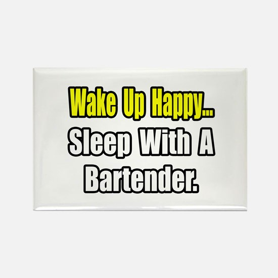 """""""...Sleep With a Bartender"""" Rectangle Magnet"""
