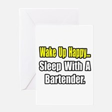 """...Sleep With a Bartender"" Greeting Card"