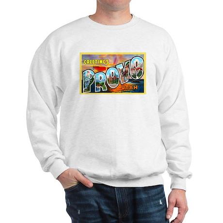 Provo Utah Greetings Sweatshirt