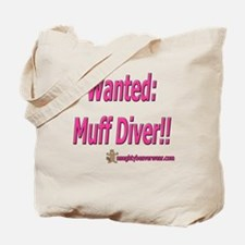 Wanted: Muff Diver!! Tote Bag