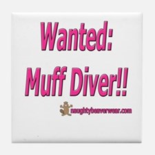Wanted: Muff Diver!! Tile Coaster