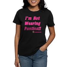 I'm Not Wearing Panties Tee