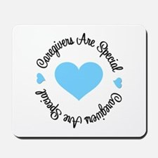 Caregiver Are Special Mousepad