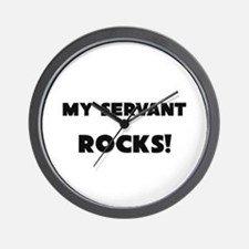 MY Servant ROCKS! Wall Clock