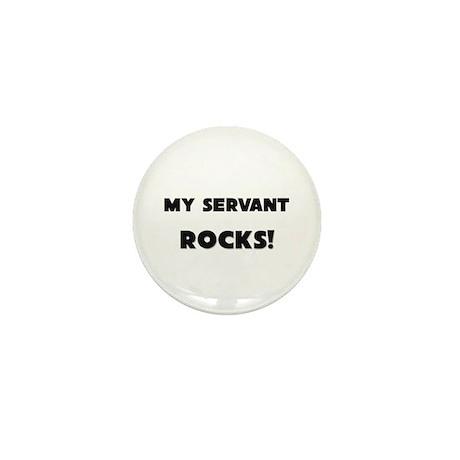MY Servant ROCKS! Mini Button