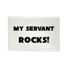 MY Servant ROCKS! Rectangle Magnet