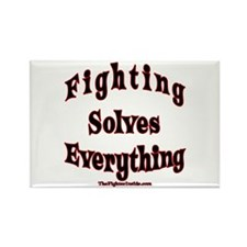 Fighting Solves Eveything -Or Rectangle Magnet