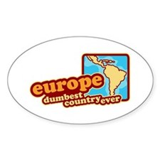 'Europe Dumbest Country' Oval Decal