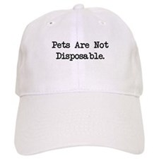 Pets are Not Disposable Baseball Cap