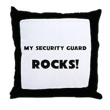 MY Security Guard ROCKS! Throw Pillow