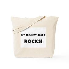 MY Security Guard ROCKS! Tote Bag