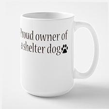 Proud Owner Shelter Dog Mug