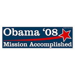 Obama '08 Mission Accomplished bumper sticker