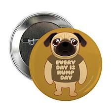 """HUMP DAY Pug 2.25"""" Button"""
