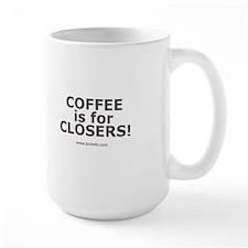 Coffee is for Closers! Large Coffee Mug