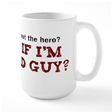 Hero or Bad Guy? Mug