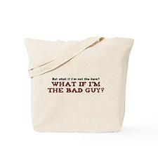 Hero or Bad Guy? Tote Bag