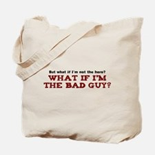 Hero or Bad Guy? Tote Bag
