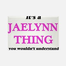 It's a Jaelynn thing, you wouldn't Magnets
