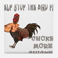 Help Stop Bird Flu Choke More Tile Coaster
