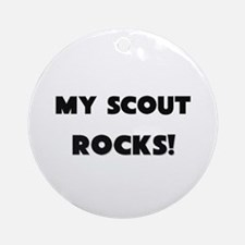 MY Scout ROCKS! Ornament (Round)