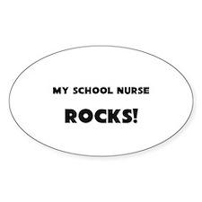 MY School Nurse ROCKS! Oval Decal
