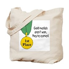 Not won, earned Tote Bag