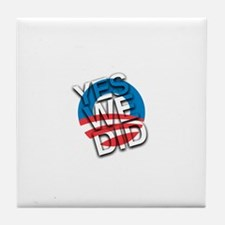 Yes We Did!!! Tile Coaster