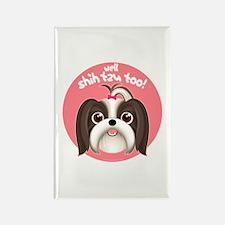 SHIH TZU TOO! Girl Dog Rectangle Magnet