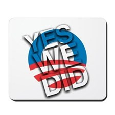 Yes We Did!!! Mousepad