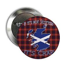 "Not Scottish It's Crap #4 2.25"" Button"
