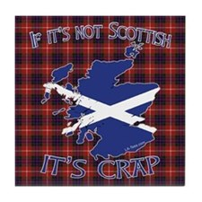 Not Scottish It's Crap #4 Tile Coaster
