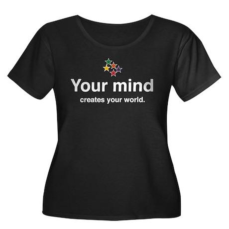 Your mind creates Women's Plus Size Dark T-Shirt