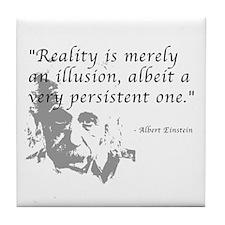 Reality is Illusion Tile Coaster