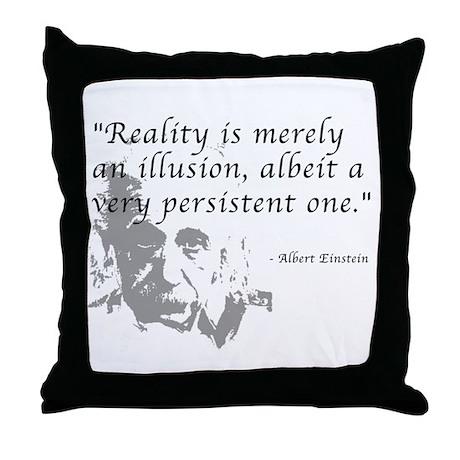 Reality is Illusion Throw Pillow