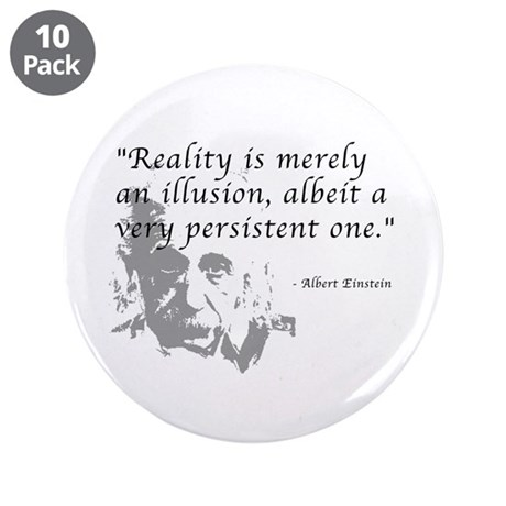 "Reality is Illusion 3.5"" Button (10 pack)"