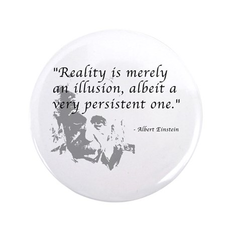 "Reality is Illusion 3.5"" Button"