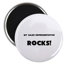 MY Sales Representative ROCKS! Magnet